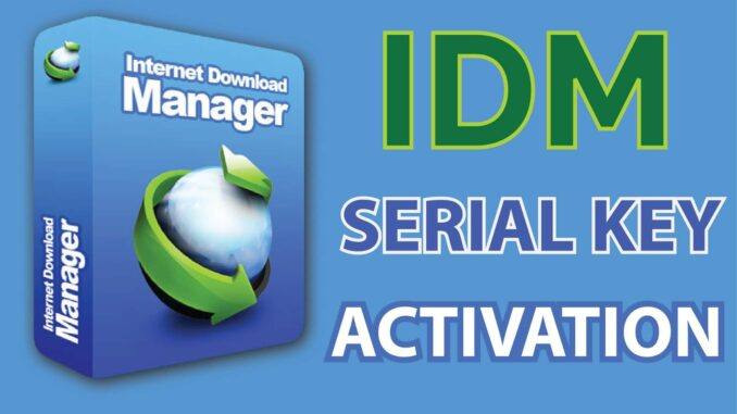 IDM Activation Code / Product Key / Serial Key